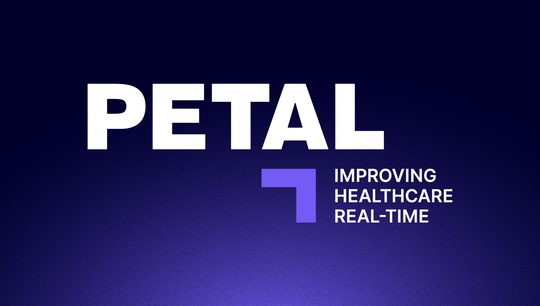 Petal Improving Healthcare Real-Time