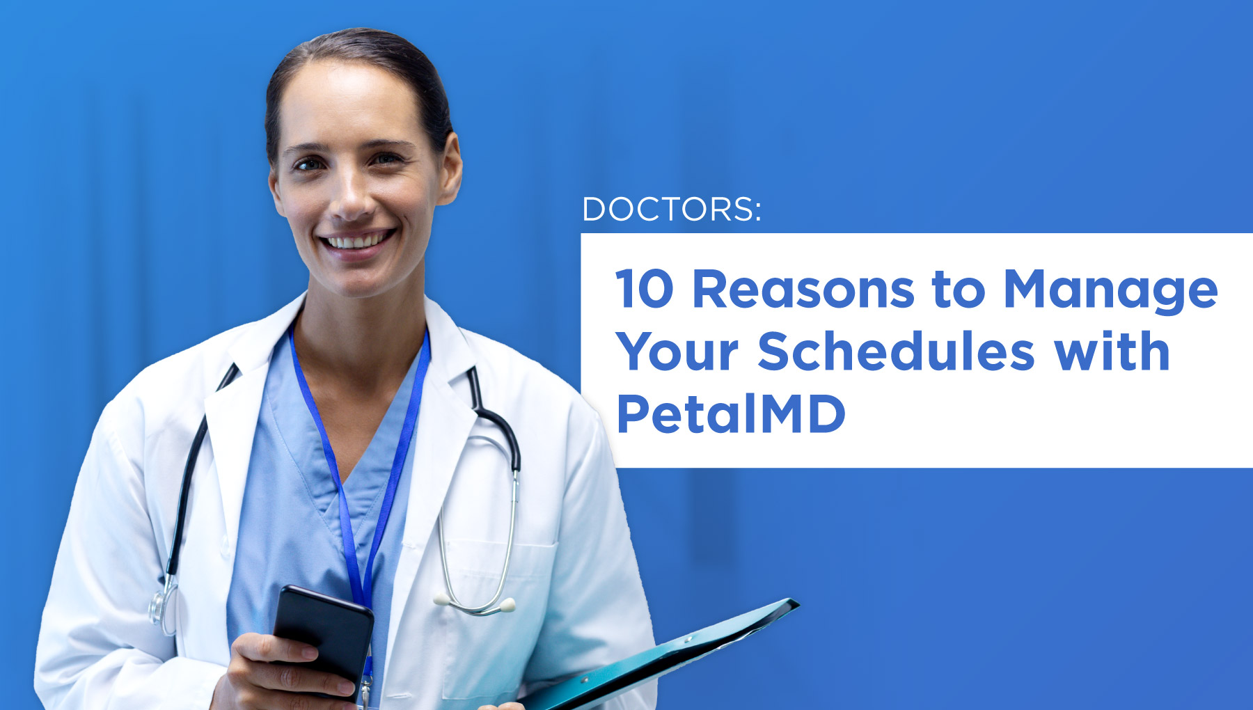 10 Reasons to Manage Your Schedules with PetalMD